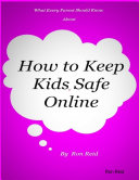 What Every Parent Should Know About How to Keep Kids Safe Online
