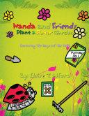 Wanda and Friends Plant a Flower Garden