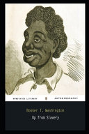 Up from Slavery By Booker T. Washington Annotated Novel