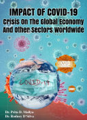 Impact Of Covid – 19 Crisis On The Global Economy And Other Sectors Worldwide