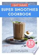 I Quit Sugar Super Smoothies Cookbook