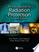 """An Introduction to Radiation Protection"" by Alan Martin, Sam Harbison, Karen Beach, Peter Cole"