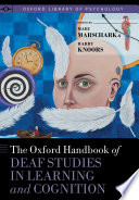 The Oxford Handbook of Deaf Studies in Learning and Cognition