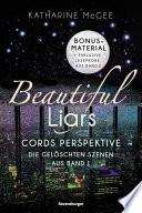 Beautiful Liars: Cords Perspektive. Die gelöschten Szenen aus Band 1