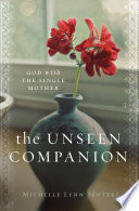 The Unseen Companion  : God With the Single Mother