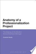 Anatomy of a Professionalization Project