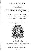 Oeuvres complètes de Montesquieu ... avec des notes d'Helvétius sur L'esprit des lois..