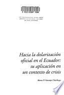 Hacia la dolarización oficial en el Ecuador
