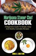 Marijuana Stoner Chef Cookbook