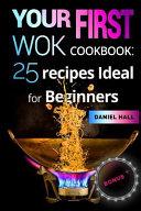 Your First Wok  Cookbook Book