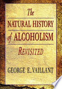 """""""The Natural History of Alcoholism Revisited"""" by George E. VAILLANT"""