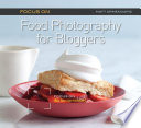 Focus On Food Photography for Bloggers  Focus On Series  Book