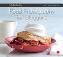 Focus On Food Photography for Bloggers (Focus On Series) Pdf/ePub eBook