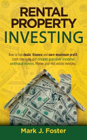 The Ultimate Guide to Rental Property Investing