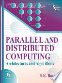 PARALLEL AND DISTRIBUTED COMPUTING : ARCHITECTURES AND ALGORITHMS