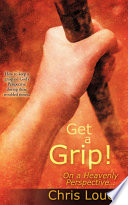 Get a Grip! on a Heavenly Perspective.