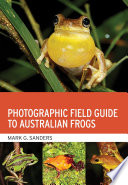 Photographic Field Guide to Australian Frogs