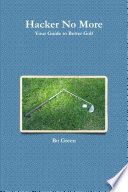 Hacker No More  Your Guide to Better Golf Book