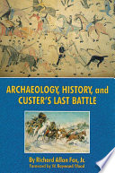 Archaeology History And Custer S Last Battle Book PDF