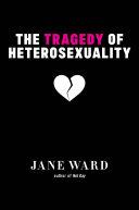 Pdf The Tragedy of Heterosexuality