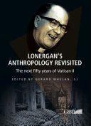 Lonergan's Anthropology Revisited
