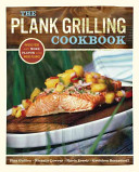 The Plank Grilling Cookbook