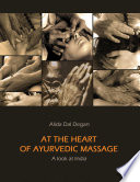 At The Heart of Ayurvedic Massage - A Look at India
