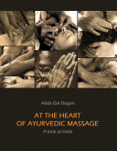 At The Heart of Ayurvedic Massage   A Look at India