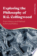 Exploring the Philosophy of R  G  Collingwood