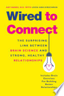 """""""Wired to Connect: The Surprising Link Between Brain Science and Strong, Healthy Relationships"""" by Amy Banks, Leigh Ann Hirschman, Daniel Siegel"""
