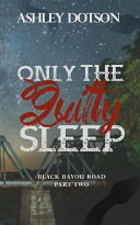 Only the Guilty Sleep