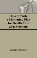 How To Write a Marketing Plan for Health Care Organizations