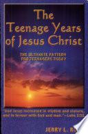The Teenage Years Of Jesus Christ Book