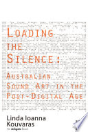 Loading The Silence Australian Sound Art In The Post Digital Age Book