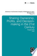 Advances In The Economic Analysis Of Participatory And Labor Managed Firms