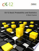 CK 12 Probability and Statistics   Basic  A Short Course