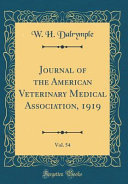Journal Of The American Veterinary Medical Association 1919 Vol 54 Classic Reprint