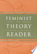 """Feminist Theory Reader: Local and Global Perspectives"" by Carole Ruth McCann, Seung-Kyung Kim, Sŭng-gyŏng Kim"