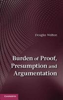 Burden of Proof, Presumption and Argumentation