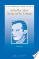 Ending War Crimes  Chasing the War Criminals