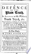A Defence Of The Plain Truth In Answer To Mr Withers S Truth Try D C In Two Parts By John Agate M A