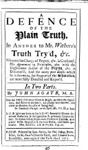 A Defence of the Plain Truth, in Answer to Mr. Withers's Truth Try'd, &c. ... In Two Parts. By John Agate, M.A.