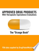 Approved Drug Products with Therapeutic Equivalence Evaluations - FDA Orange Book 33rd Edition (2013)
