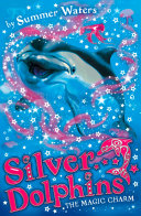 The Magic Charm (Silver Dolphins, Book 1) Book