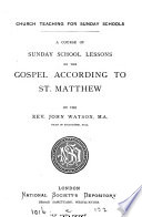 A course of Sunday school lessons on the Gospel according to st  Matthew