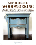 Super Simple Woodworking and Furniture Making