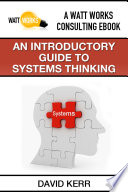 An Introductory Guide to Systems Thinking Book