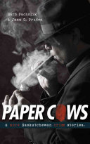Paper Cows and Other Saskatchewan Crime Stories