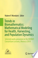Trends in Biomathematics  Mathematical Modeling for Health  Harvesting  and Population Dynamics Book