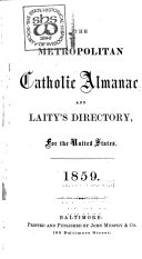 The Metropolitan Catholic Almanac and Laity s Directory for the Year of Our Lord